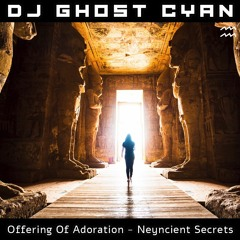 Offering Of Adoration - Neyncient Secrets