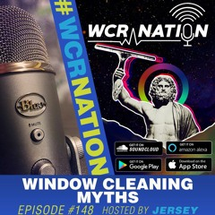 Window Cleaning Myths | WCR Nation EP 148 | The Window Cleaning Podcast