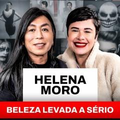 Ep. 61 - HELENA MORO