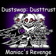 Dustswap: Dusttrust - Maniac's Revenge