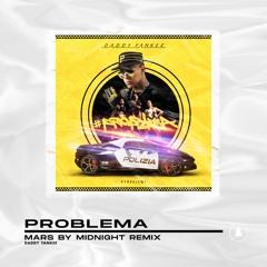 Daddy Yankee - Problema(Mars By Midnight Remix)