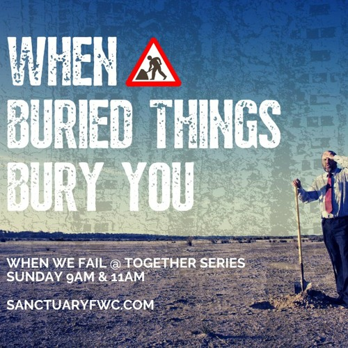 When Buried Things Bury You