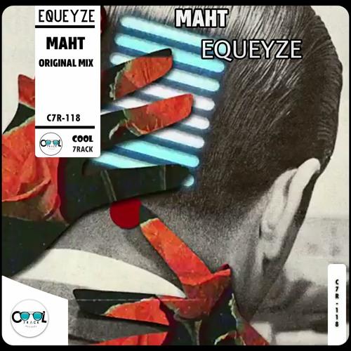 MAHT - Equeyze (Original Mix)