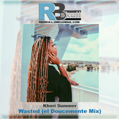 Khori Summer - Wasted (RB Skull EL Doucemente Mix)