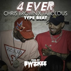 4 Ever | Chris Brown X Fabolous Type Beat (prod. by BWZKEE)