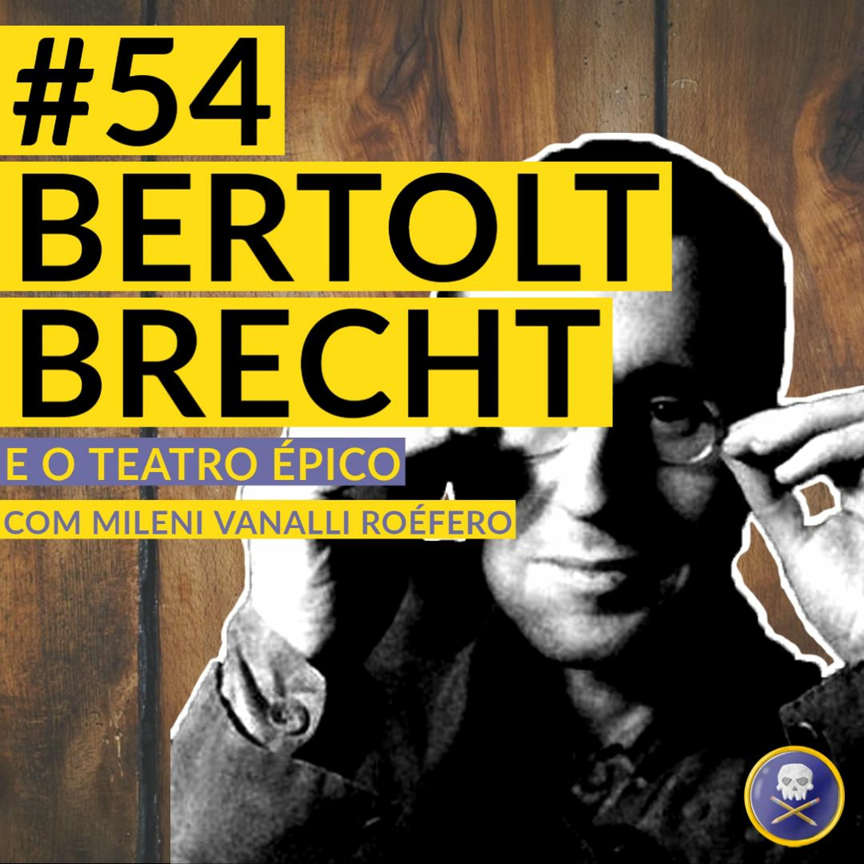 História Pirata #54 - Bertolt Brecht e o Teatro Épico com Mileni Vanalli Roeféro