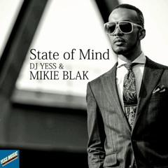 State of Mind by DJ Yess & Mikie Blak