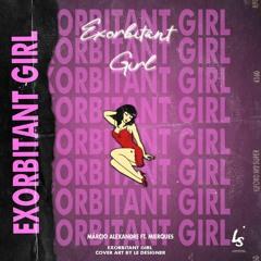 Exorbitant Girl (Ft. Mierques)