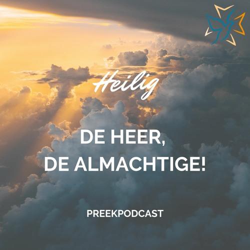 Heilig de Heer, de Almachtige: Preekpodcast 3 september