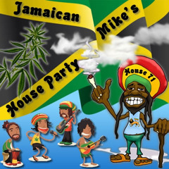 Jamaican Mike's House Party(Jamaican Mike's Mix)