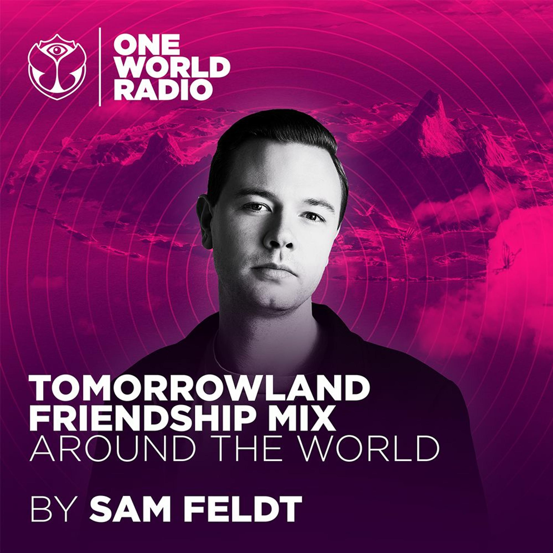 Tomorrowland Friendship Mix - Sam Feldt