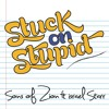 Stuck on Stupid (feat. Israel Starr)