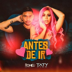 Antes de Ir - Romeu & Taty Pink