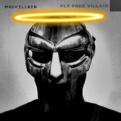 FLY FREE VILLAIN (MF DOOM RIP)