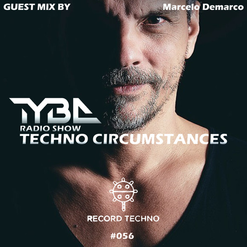 Techno Circumstances #056 Guest Mix by Marcelo Demarco