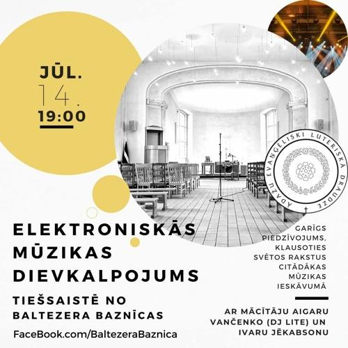 Elektroniskās Mūzikas Dievkalpojums - LIVE - 14 07 2021 - Baltezera baznīcā