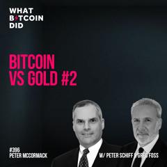 Bitcoin vs Gold #2 with Peter Schiff & Greg Foss