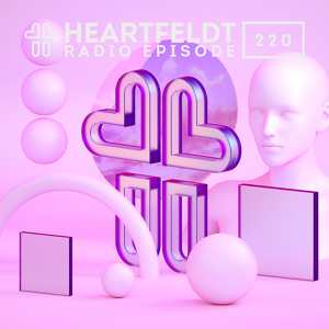 Sam Feldt - Heartfeldt Radio #220