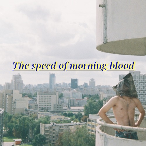 The Speed Of Morning Blood