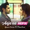 Download Aaja Na Refix (The Soul Mix) [feat. Maria Unera] Mp3