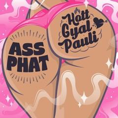 Hott Gyal Pauli - Ass Phat