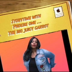 The Big Juicy Carrot - Story time with Phoebe One