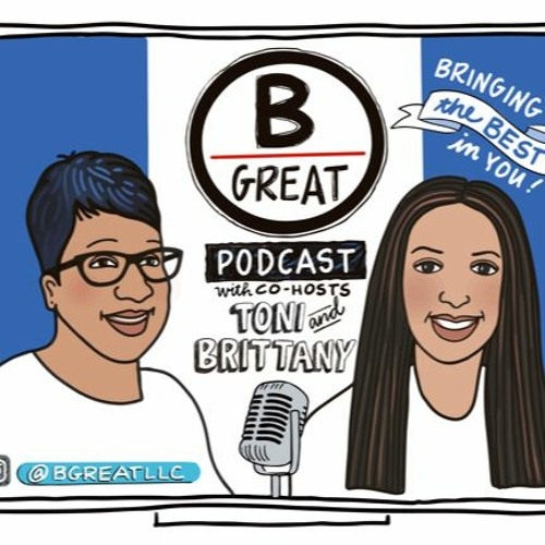 The BGREAT Podcast Episode One