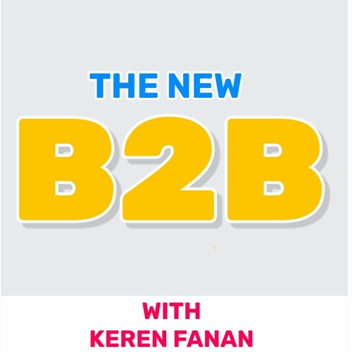 118 - The new B2B (Featuring Keren Fanan)