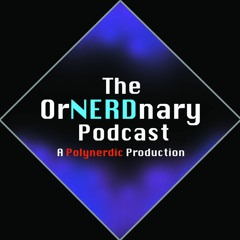 The OrNERDnary Podcast #215: D&D Live Thoughts and More