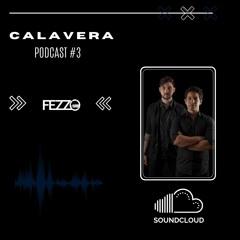CALAVERACAST vol#3 - FEZZO