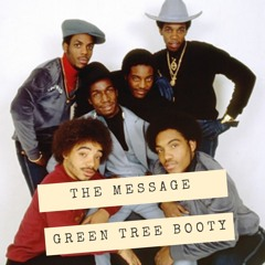 The Message (Green Tree Booty)