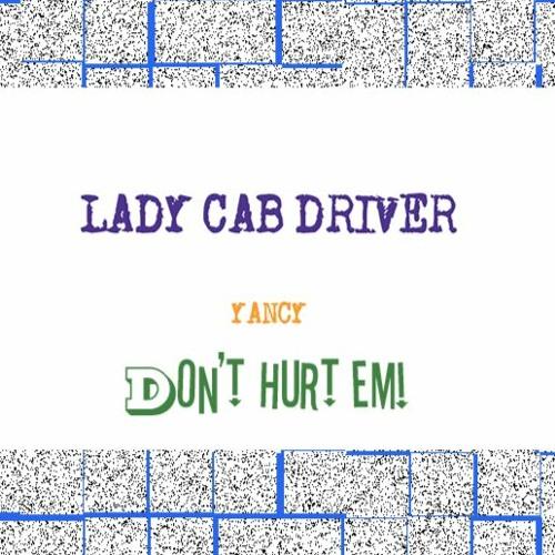 LADY CAB DRIVER YANCY DON'T HURT EM