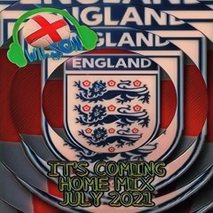 Wilson - its coming home mix july 2021