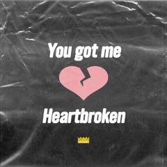 You Got Me Heartbroken