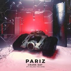 Pariz - Crank Dat (ft. Milano The Don)