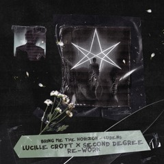 BMTH - Ludens (Lucille Croft X Second Degree Re-Work)
