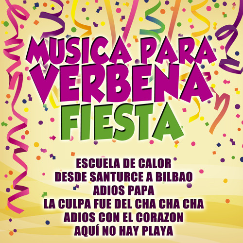 Listen To La Culpa Fue Del Cha Cha Cha By La Banda Loca In Musica Para Verbenas Fiesta Playlist Online For Free On Soundcloud