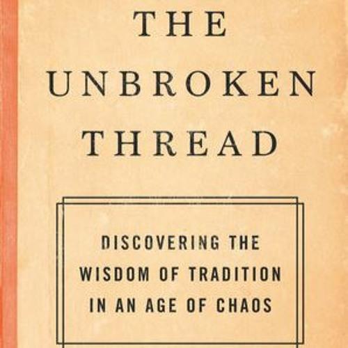 Sohrab Ahmari: The Unbroken Thread
