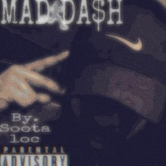 Mad Dash by Soota Loc(prod. elsegun)
