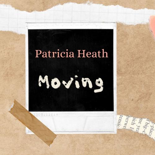 Patricia Heath 'Moving'