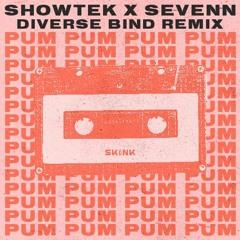Showtek & Sevenn - Pum Pum  (Diverse Bind Remix)