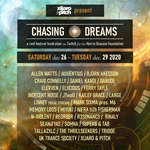 XiJaro & Pitch present Chasing Dreams - Dec 26-29 - fundraiser festival on Twitch (Trailer audio)