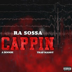 CAPPIN FT TRAP MANNY & ABOOGIE
