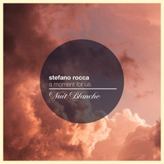 Stefano Rocca - A Moment For Us