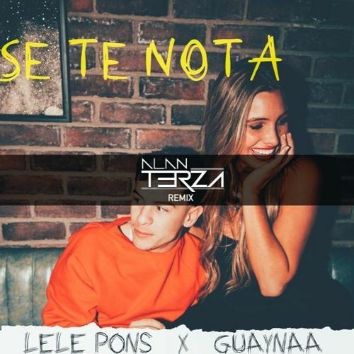Se Te Nota - Lele Pons x Guaynaa (Alan Terza Remix)