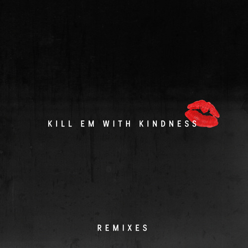 Kill Em With Kindness (Young Bombs Remix)