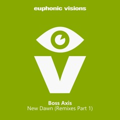 PREMIERE: Boss Axis - New Dawn (Carsten Halm Remix) [Euphonic Visions]