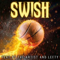 SWISH - BT The Artist &  Lefty
