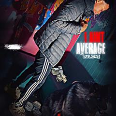 I Aint Average