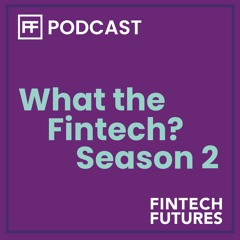 What the Fintech? | S.2 Episode 11 | Introducing inclusivity
